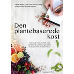 Den plantebaserede kost: Ren besked om, hvordan mad påvirker din sundhed, og hvad du kan opnå med en optimal kost, Paperback