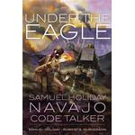 Under the Eagle: Samuel Holiday, Navajo Code Talker (Häftad, 2013)