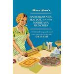 Mary Jane's Hash Brownies, Hot Pot, and Other Marijuana Munchies (Inbunden, 2016)