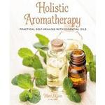 Holistic aromatherapy - practical self-healing with essential oils (Pocket, 2017)