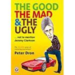 The good, the mad and the ugly not to mention Jeremy Clarkson: The golden years of motoring journalism?