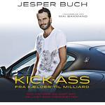 Jesper buch Bøger Kick-ass: Fra kælder til milliard, Lydbog MP3