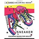 Sneaker coloring book: A Shoe coloring book for Adults