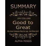 Summary: Good to Great By Jim Collins: Why Some Companies Make the Leap...And Others Don't (E-bok, 2017)