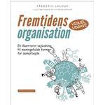 Fremtidens organisation: en illustreret vejledning til meningsfulde former for samarbejde (visuel udgave), Hardback
