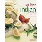 Fat-Free Indian: A fabulous collection of authentic, delicious no-fat and low-fat Indian recipes for healthy eating