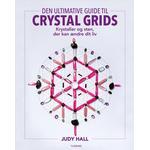 Den ultimative guide til crystal grids: Krystaller og sten, der kan ændre dit liv, Hæfte