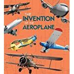 The Invention of the Aeroplane (Fact Finders: World-Changing Inventions)