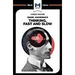 Daniel Kahneman's Thinking, Fast and Slow (The Macat Library)