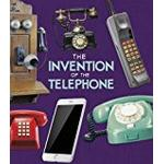 The Invention of the Telephone (Fact Finders: World-Changing Inventions)