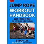 Jump Rope Workout Handbook, The Over 100 Routines for Fitness and Cross-Training