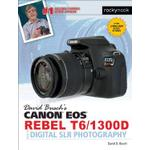 david buschs canon eos rebel t6 1300d guide to digital slr photography