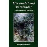 Mer samtal med naturandar: gamla och nya väsen, läsarfrågor (Inbunden, 2011)