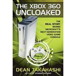 The Xbox 360 Uncloaked: The Real Story Behind Microsoft's Next-Generation Video Game Console (Häftad, 2006)