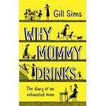 Why Mommy Drinks (Inbunden, 2018)