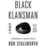 Black Klansman: Race, Hate, and the Undercover Investigation of a Lifetime (International Edition)