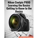 Nikon Coolpix P900: Learning the Basics Getting to Know to the Basics (E-bok, 2017)
