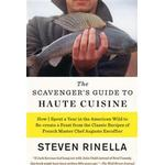 The Scavenger's Guide to Haute Cuisine: How I Spent a Year in the American Wild to Re-Create a Feast from the Classic Recipes of French Master Chef Au (Hæfte, 2015)