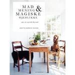 Magiske øjeblikke Bøger Mad, mening og magiske øjeblikke (Hardback)
