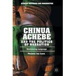 Chinua Achebe and the Politics of Narration (Hardback, 2017)