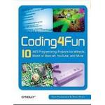 Coding4fun: 10 .Net Programming Projects for Wiimote, Youtube, World of Warcraft, and More (Hæfte, 2008)