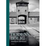 Dødens bolig: Auschwitz - Birkenau (Indbundet, 2019)