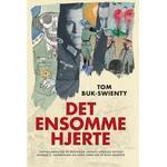 Det ensomme hjerte: Fortællingen om en musikalsk soldats utrolige odysse igennem 2. verdenskrig og hans drøm om at blive dansker (Indbundet, 2019)