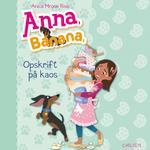 Anna, Banana 6: Opskrift på kaos (Lydbog MP3, 2019)