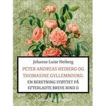 Peter Andreas Heiberg og Thomasine Gyllembourg: en beretning støttet på efterladte breve 2 (E-bog, 2017)