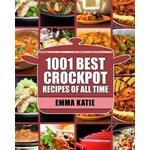 Crock Pot: 1001 Best Crock Pot Recipes of All Time (Crockpot, Crockpot Recipes, Crock Pot Cookbook, Crock Pot Recipes, Crock Pot, (Hæfte, 2016)