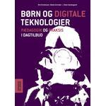 Børn og digitale teknologier: pædagogik og praksis i dagtilbud (Paperback, 2018)