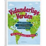 Min Vidunderlige Verden: En ekstraordinær rejsebog for nysgerrige børn (Indbundet, 2019)