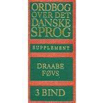 Ordbog over det danske Sprog. Supplement: bind 3: Draabe-Føvs (Indbundet, 2000)