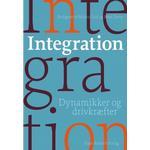 Integration: Dynamikker og drivkræfter (Hæfte, 2016)