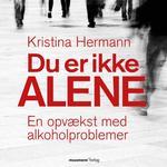 Du er ikke alene - En opvækst med alkoholproblemer (Lydbog MP3, 2019)