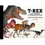T-Rex: och andra tyrannosaurier (Hardback)