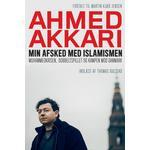 Min afsked med islamismen: Muhammedkrisen, dobbeltspillet og kampen mod Danmark (Lydbog MP3, 2019)