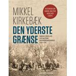 Den yderste grænse: Danske frivillige i de baltiske uafhængighedskrige 1918-1920 (Indbundet, 2019)