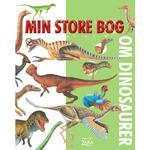 Min store bog om dinosaurer (hardback): Dinosaur leksikon, Alle dinosaurer. De små, de store og de farlige dinosaurer (Indbundet, 2019)