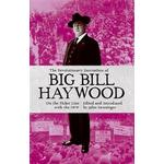 Revolutionary journalism of big bill haywood - on the picket line with the (Paperback)
