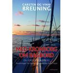Med Kronborg om bagbord - En jordomsejlerbog: Beretninger fra fjerne have samt en indre rejse
