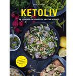 Ketoliv: En grundbog om sundhed og vægttab med keto - med 85 ernæringsberegnede opskrifter
