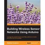 Arduino sensor Bøger Building Wireless Sensor Networks Using Arduino