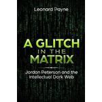 A Glitch in the Matrix: Jordan Peterson and the Intellectual Dark Web