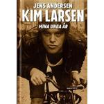 Kim Larsen - Mina unga år