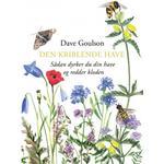 Den kriblende have: Sådan dyrker du din have og redder kloden