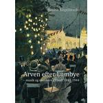 Arven efter Lumbye: - musik og musikere i Tivoli 1843-1944