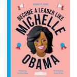 Work It, Girl: Michelle Obama: Become a leader like (Bog, Hardback)