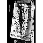 What Women Want: The Ideas of the Movement (Bog, Paperback / softback)