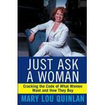 Just Ask a Woman: Cracking the Code of What Women Want... (Bog, Hardback)